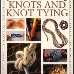 Complete Guide To Knot & Knot Tying